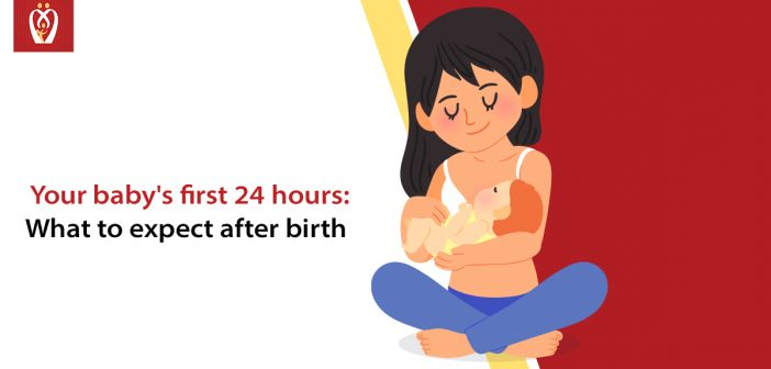 Your baby's first 24 hours: What to expect after birth