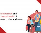 Postnatal depression and perinatal mental health & Why they need to be addressed
